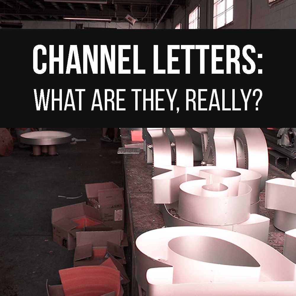 What Are Channel Letters: Materials, Manufacturing, and Mounting